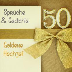 Goldene Hochzeit Sprüche Gedichte